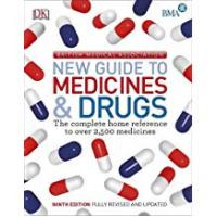 Drugs BMA New Guide to Medicine & Drugs: The Complete Home Reference to over 2,500 Medicines