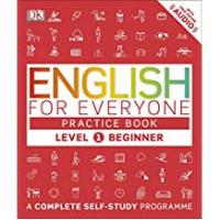 Dk Practice Books [Sponsored]English for Everyone Practice Book Level 1 Beginner: A Complete Self-Study Programme