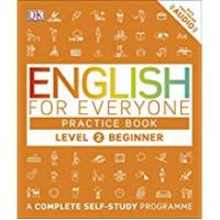 Dk Practice Books English for Everyone Practice Book Level 2 Beginner: A Complete Self-Study Programme