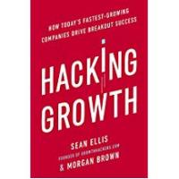 Hackings Hacking Growth: How Today's Fastest-Growing Companies Drive Breakout Success
