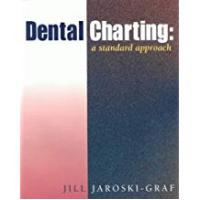 Cengage Learning Nursing Documentation Books Dental Charting: A Standard Approach