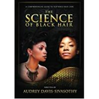 Haircares The Science of Black Hair: A Comprehensive Guide to Textured Hair Care(Standard Edition: Black & White)