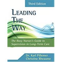 Cengage Learning Nursing Documentation Books Leading the Way: Busy Nurses Guide to Supervision in Long-Term Care