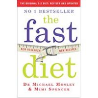 Diets The Fast Diet: Lose Weight, Stay Healthy, Live Longer - Revised and Updated