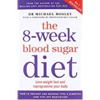 Diets The 8-Week Blood Sugar Diet: Lose weight fast and reprogramme your body