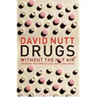 Drugs Drugs - Without the Hot Air: Minimising the Harms of Legal and Illegal Drugs