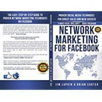 Network Marketings Network Marketing For Facebook: Proven Social Media Techniques For Direct Sales And MLM Success