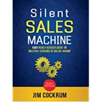Ebay Silent Sales Machine 10.0 : Your Newly Revised Guide To Multiple Streams of Income Online! Includes Amazon FBA, eBay, Audience Growth and more!