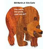 Eric Carle Book In Spanishes Oso pardo, oso pardo, ¿qué ves ahí? (Brown Bear and Friends) (Spanish Edition)
