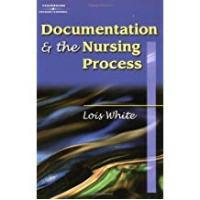 Cengage Learning Nursing Documentation Books Documentation & the Nursing Process: A Review by Lois White (2002-08-15)