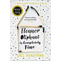 Books Eleanor Oliphant is Completely Fine: Debut Sunday Times Bestseller and Costa First Novel Book Award winner 2017