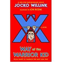 Independences For Boys Friends Way of the Warrior Kid: From Wimpy to Warrior the Navy SEAL Way: A Novel