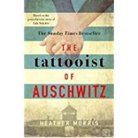 Books The Tattooist of Auschwitz: the heart-breaking and unforgettable international bestseller