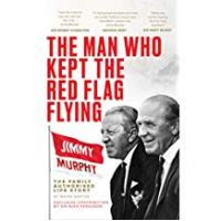 Flag Families The Man Who Kept The Red Flag Flying: Jimmy Murphy – The Family Authorised Life Story